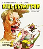 Independently Animated: Bill Plympton: The Life and Art of the King of Indie Animation