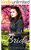 The Cherry Orchard Bride (Mail Order Bride Adventures)