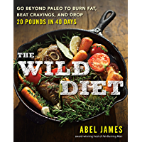 The Wild Diet: Get Back to Your Roots, Burn Fat, and Drop Up to 20 Pounds in 40 Days (English Edition)