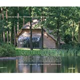 Wooden dreams : Poolhouses, carports, garden-rooms, guesthouses