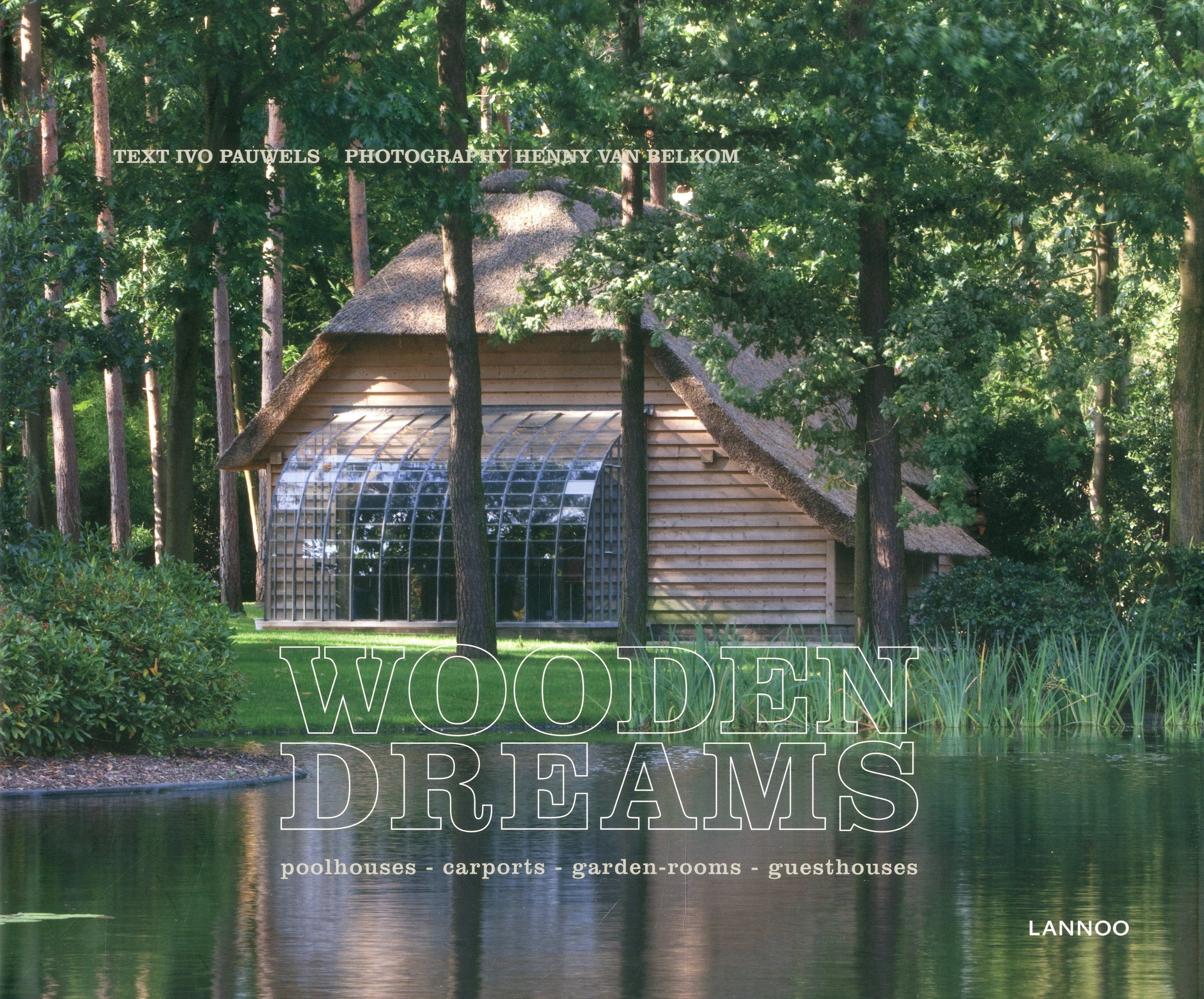 Wooden Dreams: Poolhouses - Carports - Garden Rooms - Guesthouses ebook