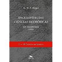 Enciclopédia das ciências filosóficas em compêndio (1830) - Volume I: A ciência da lógica