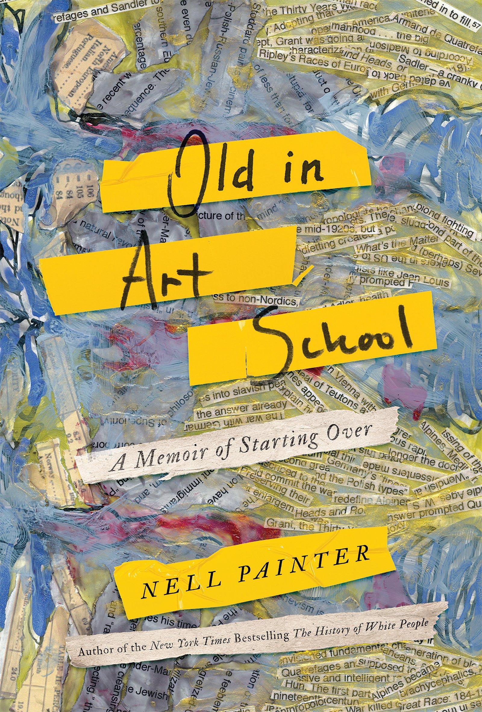 ec1f61df73ca Old in Art School: A Memoir of Starting Over: Amazon.co.uk: Nell ...