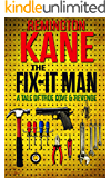 The Fix-it Man: A Tale of True Love & Revenge