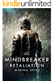 Retaliation: A YA dystopian adventure (The Mind Breaker Series Book 2)