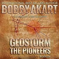 Geostorm: The Pioneers: The Geostorm Series, Book 6