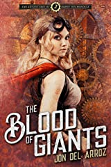 The Blood of Giants: Book Two of the Adventures of Baron Von Monocle