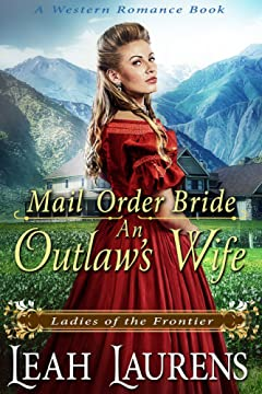 Mail Order Bride: An Outlaw's Wife (Mail Order Montana) (A Western Romance Book)