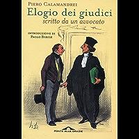Elogio dei giudici scritto da un avvocato (Italian Edition) book cover