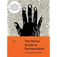 The Noma Guide to Fermentation: Including koji, kombuchas, shoyus, misos, vinegars, garums, lacto-ferments, and black…