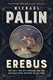 Erebus: One Ship, Two Epic Voyages, and the Greatest Naval Mystery of All Time