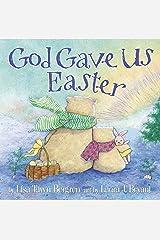God Gave Us Easter (God Gave Us Series) Hardcover