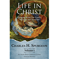 Life in Christ: Lessons from Our Lord's Miracles and Parables