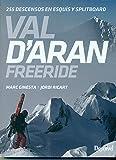 Val d'Aran. Freeride. 255 descensos en esquís y splitboard