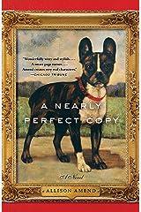 A Nearly Perfect Copy: A Novel Kindle Edition