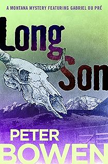 Long Son The Montana Mysteries Featuring Gabriel Du Pre Book 6