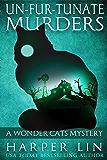 Un-fur-tunate Murders (A Wonder Cats Mystery Book 6)
