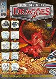 Como Desenhar Dragões (Aprenda a Desenhar Passo a Passo Livro 10)