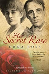 Her Secret Rose: A Literary Historical Novel (The Yeats-Gonne Trilogy Book 1)