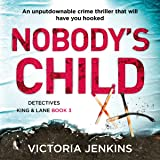 Nobody's Child: Detectives King and Lane Series, Book 3