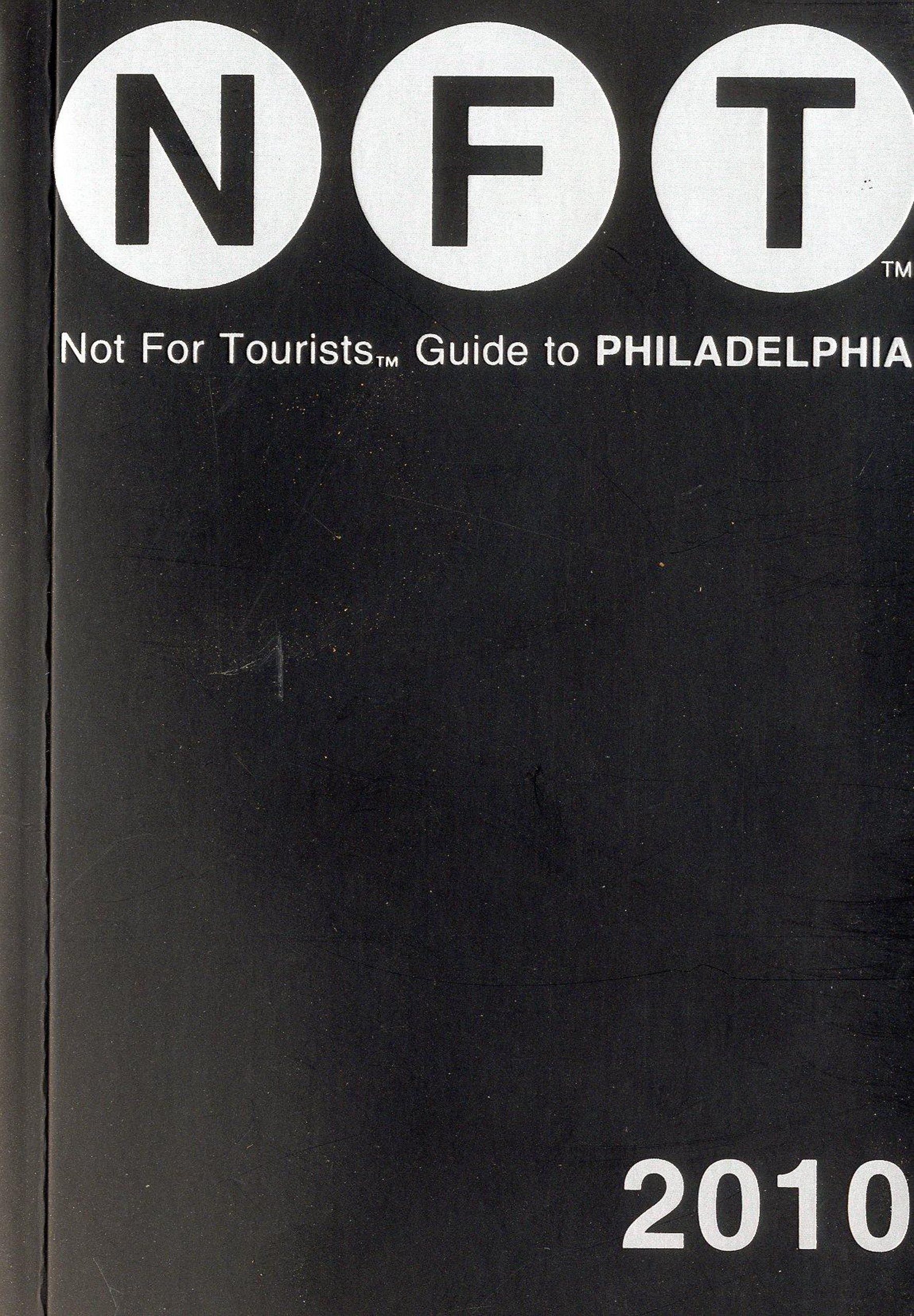 Not For Tourists Guide to Philadelphia 2010 (Not for Tourists Guidebook) (Not for Tourists Guidebooks) PDF