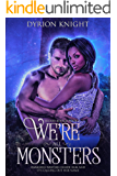 We're All Monsters: A Steamy Pirate Romance (Blood Bound Book 2)