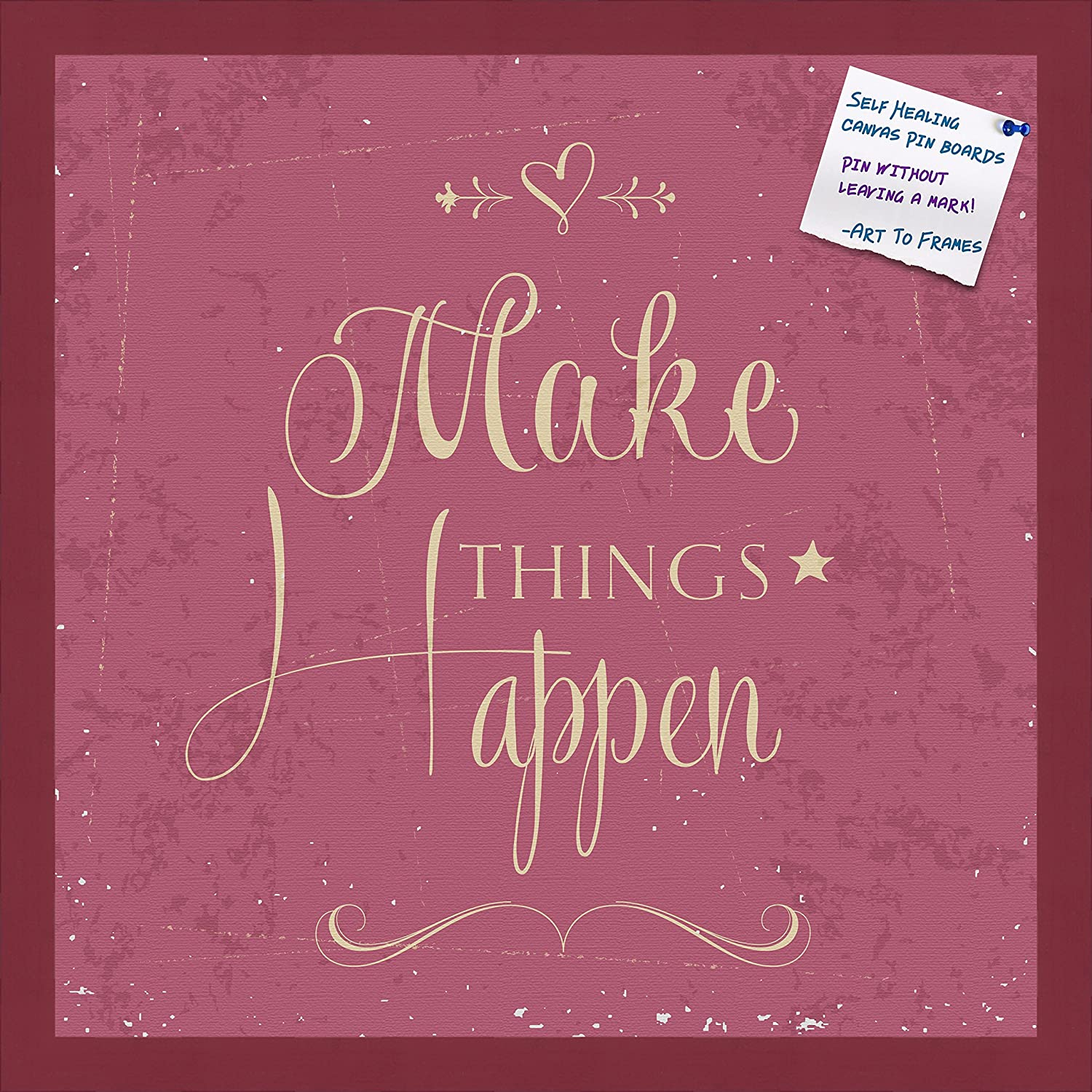 PinPix decorative pin cork bulletin board made from self-healing canvas, Make Things Happen Fuschia Print printed at 24x24 Inches and framed in Classic Mahogany Frame(WOM59504)