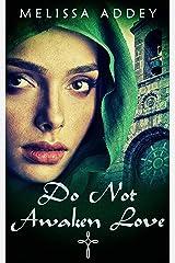 Do Not Awaken Love (The Moroccan Empire Book 4) Kindle Edition