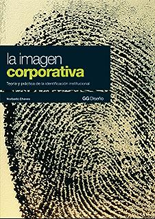 La imagen corporativa: Teoría y práctica de la identificación institucional (GG Diseño)