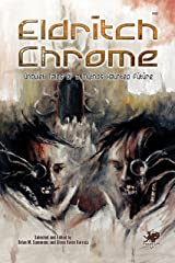 Eldritch Chrome: Unquiet Tales of a Mythos-Haunted Future Kindle Edition