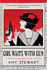 Girl Waits with Gun (A Kopp Sisters Novel Book 1) Kindle Edition