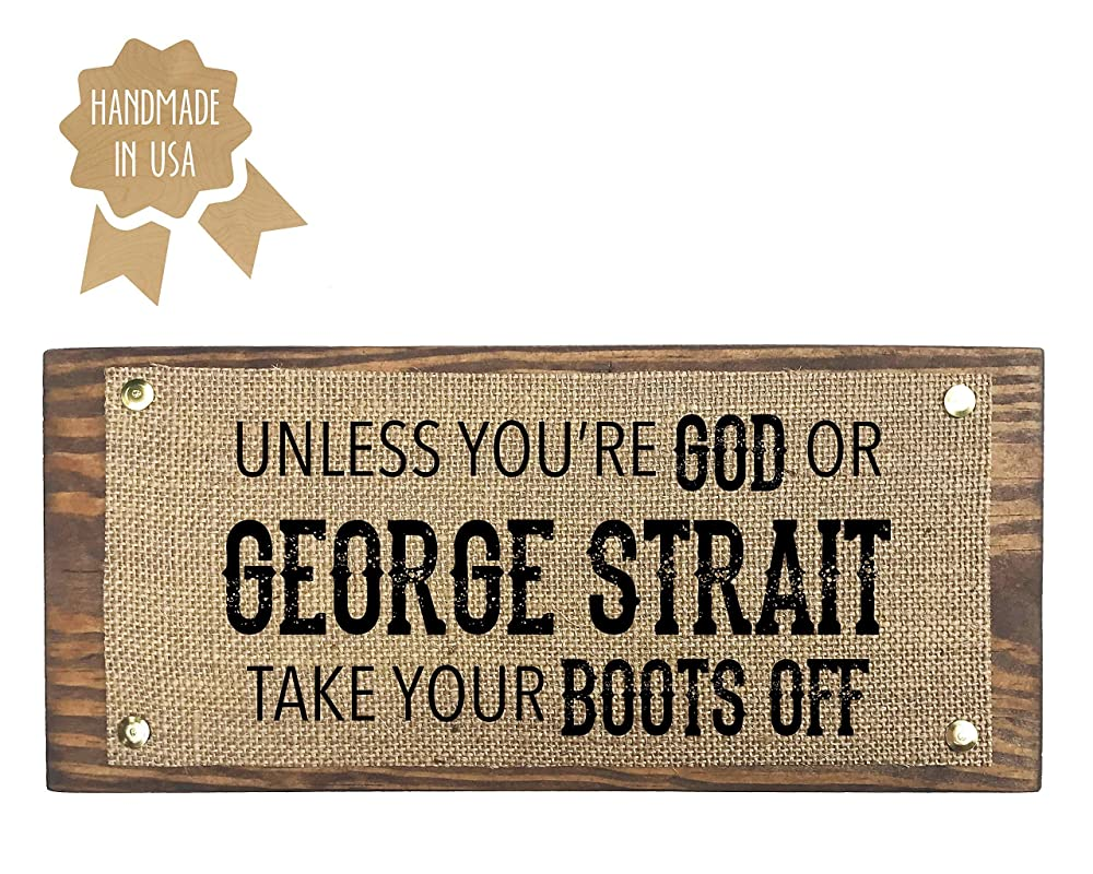 5x12 Unless Youre God or George Strait Take Your Boots Off//Burlap Print on Wood Plaque//HANDMADE Rustic Country Home Wall Decor Gift