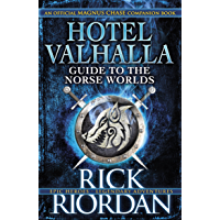 Hotel Valhalla Guide to the Norse Worlds: Your Introduction to Deities, Mythical Beings & Fantastic Creatures (Magnus Chase/Gods of Asgard)