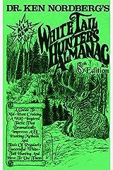 Dr. Ken Nordberg's Whitetail Hunter's Almanac Paperback
