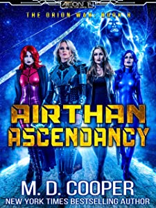 Airthan Ascendancy - A Hard Military Space Opera Adventure (Aeon 14: The Orion War Book 8)
