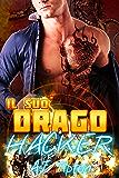 Il suo drago hacker: romance su un drago mutaforma e una vampira (Il suo drago motociclista Vol. 4)