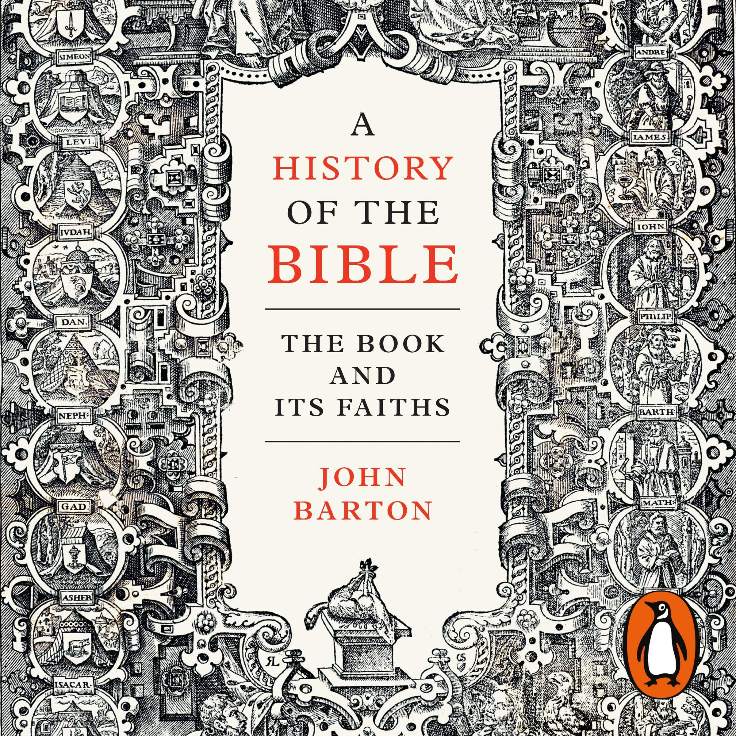 A History Of The Bible  The Book And Its Faiths