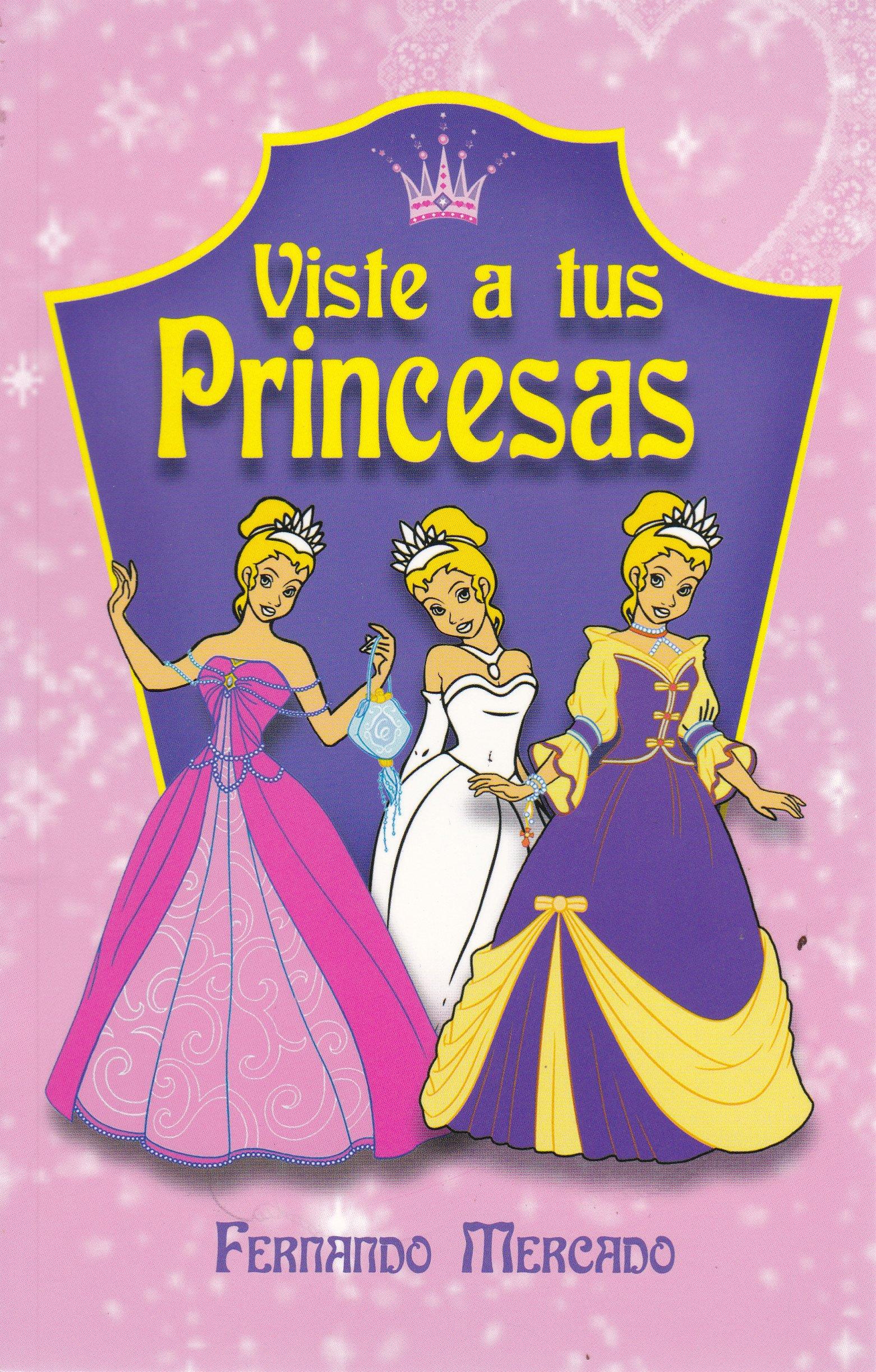 Viste a tus princesas (Spanish Edition): Fernando Mercado: 9786071407573: Amazon.com: Books