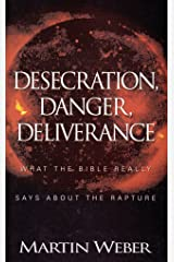 Desecration, Danger, Deliverance Paperback