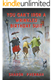 You Can't Iron a Wrinkled Birthday Suit