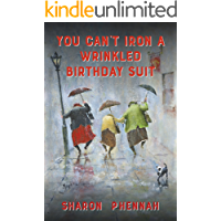 You Can't Iron a Wrinkled Birthday Suit book cover