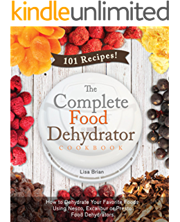 Amazon the ultimate dehydrator cookbook the complete guide to the complete food dehydrator cookbook how to dehydrate your favorite foods using nesco excalibur forumfinder Choice Image