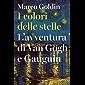 I colori delle stelle: L'avventura di Van Gogh e Gauguin