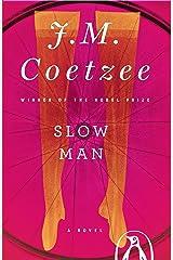 Slow Man: A Novel