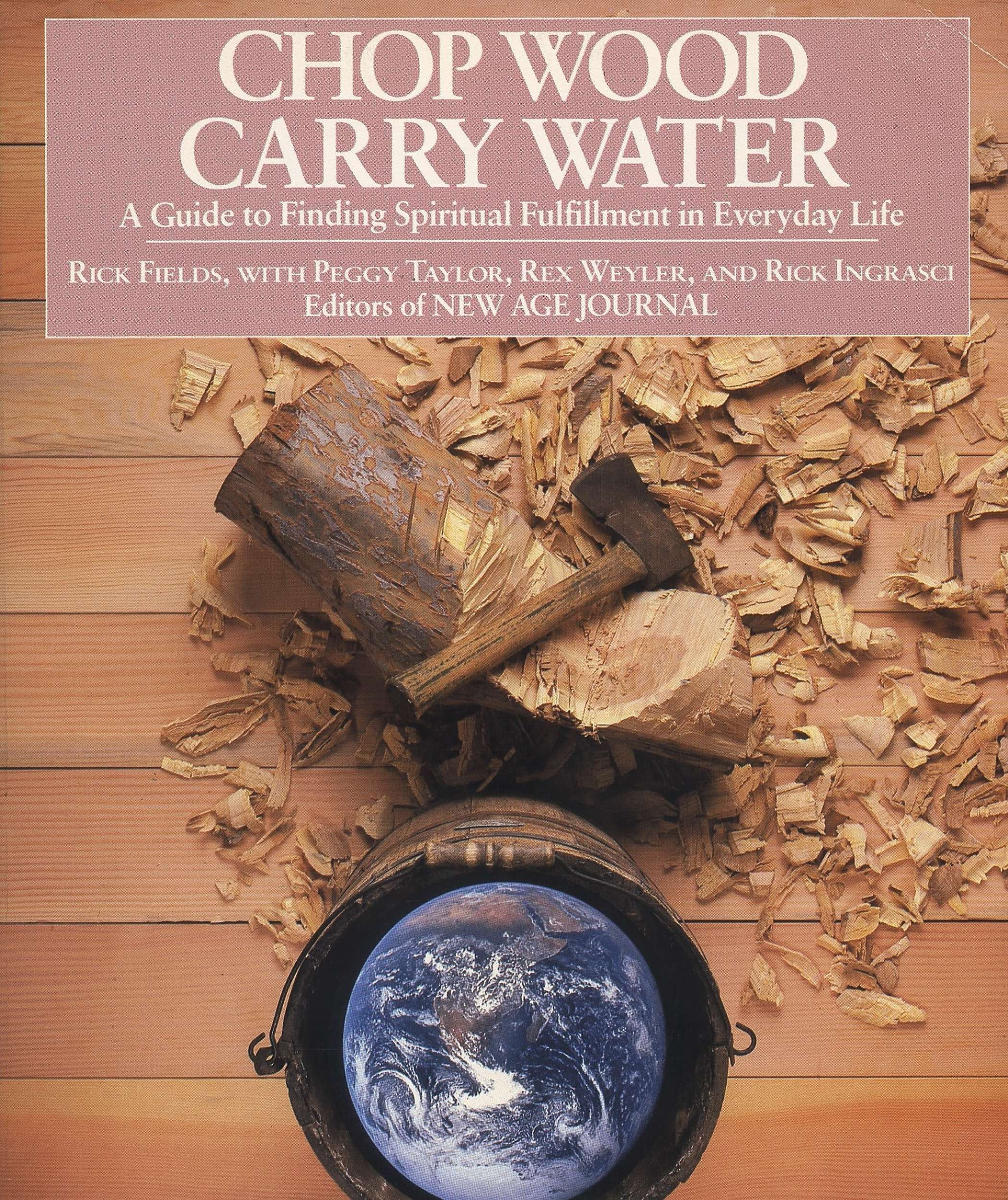 chop wood carry water a guide to finding spiritual fulfillment in rh amazon com chop wood carry water origin chop wood carry water summary