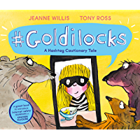 Goldilocks (A Hashtag Cautionary Tale) (Online Safety Picture Books)