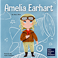Amelia Earhart: A Kids Book About Flying Against All Odds (Mini Movers and Shakers 3)