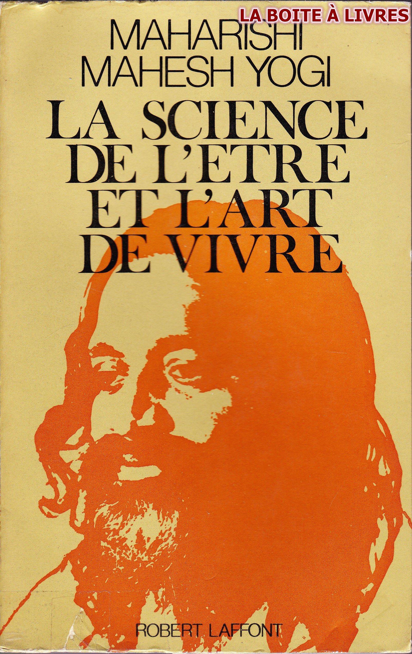 La science de l'etre et l'art de vivre. MAHARISHI MAHESH YOGI. ROBERT LAFFONT B005EPS22Y