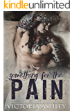 Something For The Pain (Pain Series Book 2)
