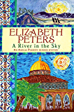 A River in the Sky (Amelia Peabody Book 19)